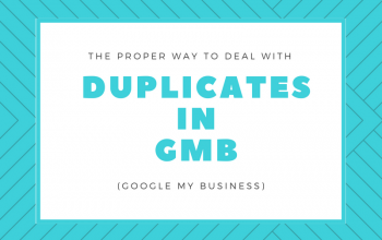The Proper Way To Deal with Duplicates in Google My Business