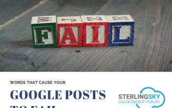 31 Words That Will Cause Your Google Posts to Fail and Filter Your Google Reviews.